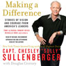 Making a Difference: Stories of Vision and Courage from Americas Leaders (Unabridged) Audiobook, by Chesley B. Sullenberger