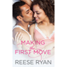 Making the First Move (Unabridged), by Reese Ryan