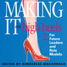 Making It In High Heels 2: For Future Leaders and Role Models (Unabridged), by Kimberlee MacDonald
