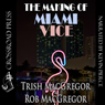 The Making of Miami Vice (Unabridged) Audiobook, by Rob MacGregor