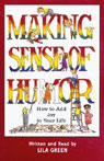 Making Sense of Humor: How to Add Joy to Your Life, by Lila Green