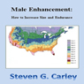 Male Enhancement: How to Increase Size and Endurance (Unabridged) Audiobook, by Steven Carley