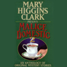 Malice Domestic 2: An Anthology of Original Mystery Stories (Unabridged), by Mary Higgins Clark