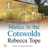 Malice in the Cotswolds (Unabridged), by Rebecca Tope