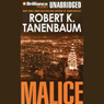 Malice: A Novel (Unabridged), by Robert K. Tanenbaum