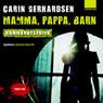 Mamma, pappa, barn (Unabridged) Audiobook, by Carin Gerhardsen