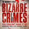 The Mammoth Book of Bizarre Crimes: Incredible Real-Life Murders (Unabridged), by Robin Odell
