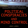 Mammoth Books Presents: Political Conspiracies and Mind Control (Unabridged), by Jon E. Lewis