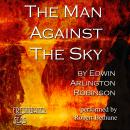 The Man Against the Sky: Collected Poems of Ediwn Arlington Robinson, Book 4 (Unabridged) Audiobook, by Edwin Arlington Robinson