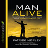 Man Alive: Transforming a Mans Seven Primal Needs into a Powerful Spiritual Life (Unabridged), by Patrick Morley