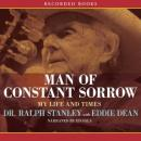 Man of Constant Sorrow: My Life and Times (Unabridged), by Ralph Stanley