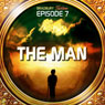 The Man (Dramatized): Bradbury Thirteen: Episode 7 Audiobook, by Ray Bradbury