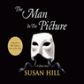The Man in the Picture (Unabridged) Audiobook, by Susan Hill