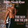 The Man for the Job (Unabridged) Audiobook, by Marie-Nicole Ryan