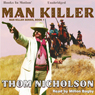 Man Killer: Man Killer, Book 1 (Unabridged), by Thom Nicholson