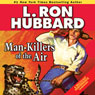 Man-Killers of the Air (Unabridged) Audiobook, by L. Ron Hubbard