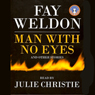 The Man With no Eyes (Unabridged) Audiobook, by Fay Weldon