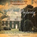 The Man of Property: Book One of The Forsyte Saga (Unabridged) Audiobook, by John Galsworthy