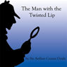 The Man with the Twisted Lip (Unabridged) Audiobook, by Arthur Conon Doyle