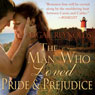 The Man Who Loved Pride and Prejudice: A Modern Love Story with a Jane Austen Twist (Unabridged), by Abigail Reynolds
