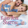 A Man Worth Loving: Finding Mr. Right Series (Unabridged) Audiobook, by Karen Rose Smith