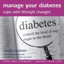 Manage your Diabetes: Cope with Lifestyle Changes (Unabridged) Audiobook, by Lynda Hudson