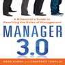 Manager 3.0: A Millennials Guide to Rewriting the Rules of Management (Unabridged), by Brad Karsh