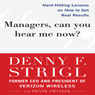 Managers, Can You Hear Me Now?: Hard-Hitting Lessons on How to Get Real Results (Unabridged), by Denny Strigl