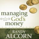 Managing Gods Money: A Biblical Guide (Unabridged) Audiobook, by Randy Alcorn