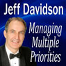 Managing Multiple Priorities (Unabridged), by Jeff Davidson