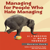 Managing for People Who Hate Managing: Be a Success by Being Yourself (Unabridged), by Devora Zack
