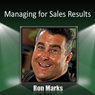 Managing for Sales Results, by Ron Marks