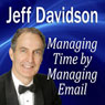 Managing Time by Managing Email (Unabridged), by Jeff Davidson