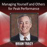 Managing Yourself and Others for Peak Performance, by Brian Tracy