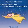 Manantial de cuentos infantiles (Spring of Fairy Tales) (Spanish Edition) (Unabridged) Audiobook, by Herminio Martinez