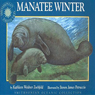 Manatee Winter: A Smithsonian Oceanic Collection Book (Unabridged) Audiobook, by Kathleen Weidner Zoehfeld