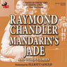 Mandarins Jade and Other Stories (Unabridged), by Raymond Chandler