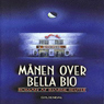 Manen over Bella Bio (Unabridged), by Bjarne Reuter