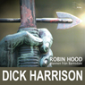 Mannen fran Barnsdale: historien om Robin Hood och hans legend Audiobook, by Dick Harrison