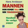 Mannen som kunde tala med sin tonarsdotter (The Man Who Could Speak with Her Teenage Daughter) (Unabridged) Audiobook, by Hans Arvidsson