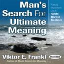 Mans Search for Ultimate Meaning (Unabridged), by Viktor E. Frankl