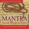 Mantra: Sacred Words of Power Audiobook, by Thomas Ashley-Farrand