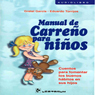 Manual De Carreno Para Ninos (Spanish Edition) (Unabridged), by Gretel Garcia