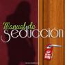 Manual de Seduccion (Seduction Manual) (Unabridged), by Cannonball Sound