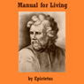 Manual for Living (Unabridged) Audiobook, by Epictetus
