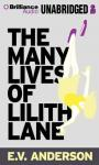 The Many Lives of Lilith Lane Audiobook, by E.V. Anderson