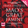 Maos Great Famine (Unabridged) Audiobook, by Frank Dikotter