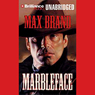 Marbleface (Unabridged) Audiobook, by Max Brand