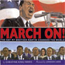March On! The Day that My Brother Martin Changed the World (Unabridged) Audiobook, by Dr. Christine King Farris