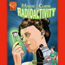 Marie Curie and Radioactivity Audiobook, by Connie Colwell Miller
